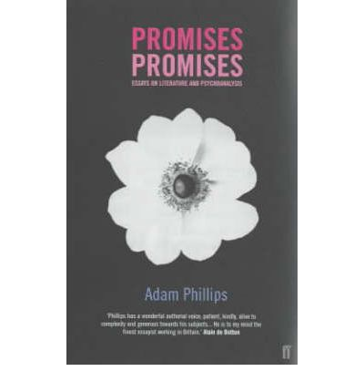promises promises essays on literature and psychoanalysis Promises, promises: essays on literature and psychoanalysis adam phillips faber £10, pp240 it seems only five minutes since adam phillips published his last book.