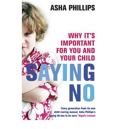 Saying No : Why it's Important for You and Your Child