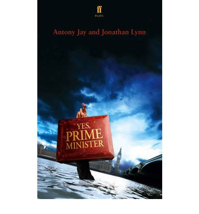 Yes Prime Minister : A Play