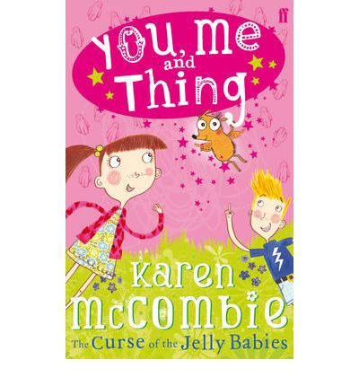You, Me and Thing : The Curse of the Jelly Babies: Bk. 1