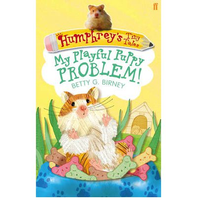 Humphrey's Tiny Tales : My Playful Puppy Problem!: Book 6