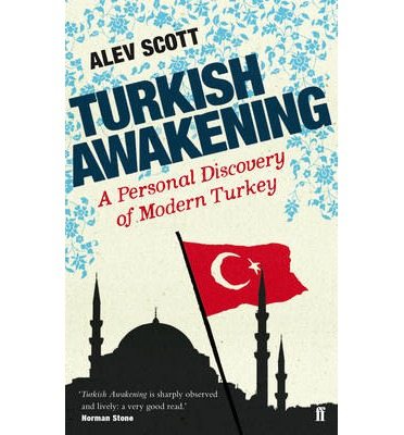 Turkish Awakening : A Personal Discovery of Modern Turkey
