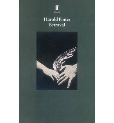 an analysis of harold pinters play betrayal Harold pinter's poem of betrayal the play opens with deeley and kate, a middle-aged couple, waiting for a visit from kate's old chum, anna even before about halfway through the play, jerry drops by robert and emma's house to pass along some gossip: casey has left his wife and is living nearby.