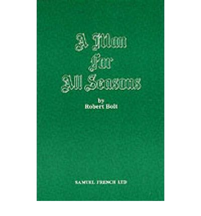 a description of the play a man for all seasons by robert bolt Main characters in a man for all seasons book a man for all seasons by robert bolt home / common man might be the most difficult character to discuss in the.