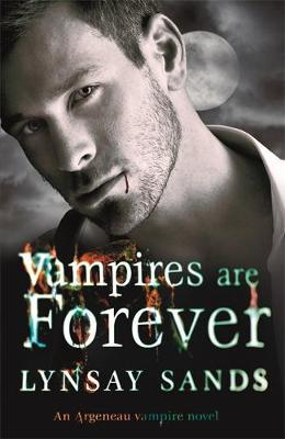 Vampires are Forever : Lynsay Sands : 9780575110731