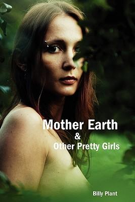 Mother Earth and Other Pretty Girls