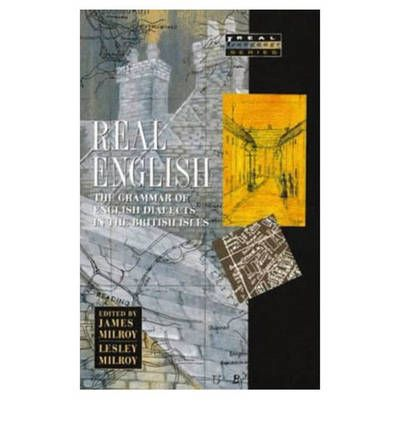 Download di ebook per negozio Android Real English : Grammar of English Dialects in the British Isles MOBI 0582081777 by James Milroy, Lesley Milroy