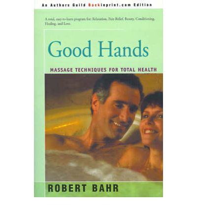 Good Hands : Massage Techniques for Total Health