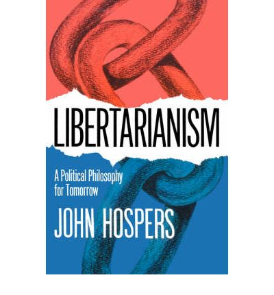 the libertarian manifesto by john hospers philosophy essay New libertarian manifesto by samuel edward konkin iii this seminal essay on agorism was first published in anarchosamisdat press, 1980 it is a black market best-seller, anarchist classic, and bible of the libertarian left.