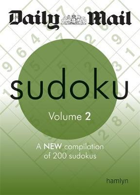 The Daily Mail: Sudoku: Volume 2 : A New Compilation of 200