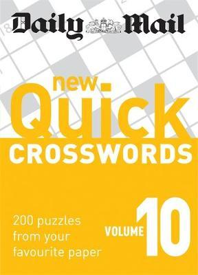 The Daily Mail: New Quick Crosswords 10 : 200 Puzzles from Your Favourite Paper