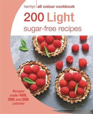 200 Light Sugar-Free Recipes : Hamlyn All Colour Cookboo