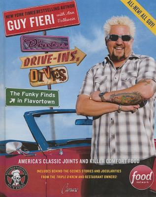Diners, Drive-Ins, and Dives: The Funky Finds in Flavortown : The Funky Finds in Flavortown: America's Classic Joints and Killer Comfort Food