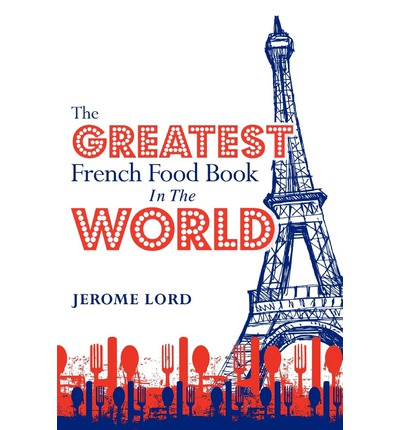 The Greatest French Food Book in the World