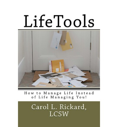 Lifetools : How to Manage Life Instead of Life Managing You!