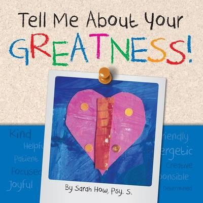Tell Me about Your Greatness!