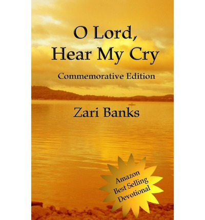 O Lord, Hear My Cry Commemorative Edition : A Book of Psalms Devotional