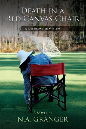 Death in a Red Canvas Chair : A Rhe Brewster Mystery