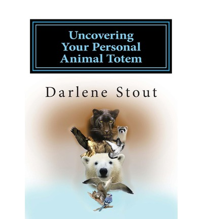Uncovering Your Personal Animal Totem