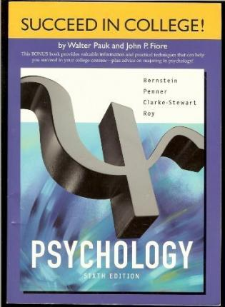 Pauk Chapters for Bernstein/Penner/Clarke-Stewart/Roy S Psychology, 6th