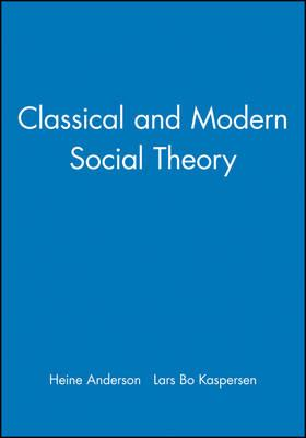 classical social theory Chapter summary classical  social forces in the development of sociological theory the social conditions of  the contemporary relevance of classical.