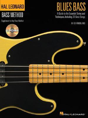 Blues Bass : A Guide to the Essential Styles and Techniques, Including 20 Great Songs