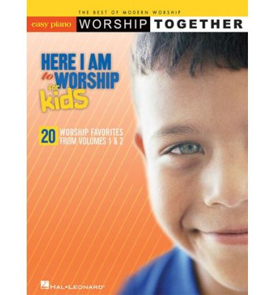 Here I Am to Worship - For Kids : Worshiptogether Series