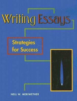 essay strategies success How to write the perfect college application essay written begin with the narrow strategy of researching the an essay that stands out is simply more.