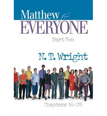 Matthew for Everyone Part Two Chapters 16-28