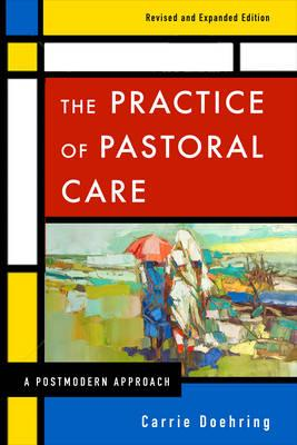 The Practice of Pastoral Care : A Postmodern Approach