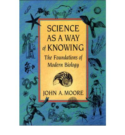 the natural science of biology as a way of knowing Science as a way of knowing is both more  of knowing: the foundations of modern biology is a  through the ages and the ways natural philosophers and.