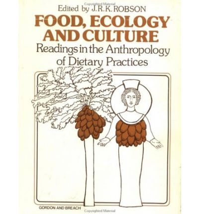 Food ecology and culture john r k robson 9780677160900 for Anthropology of food and cuisine