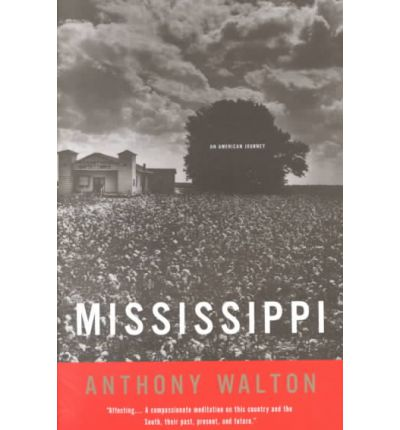 walton s mississippi an american journey Walton s mississippi: an american journey   analysis - before his travelling to mississippi, he never really felt the severity of the issue of racism, for he was.