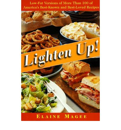 Lighten Up! : Low-Fat Versions of More Than 100 of America's Best-Known and Best-Loved Recipes