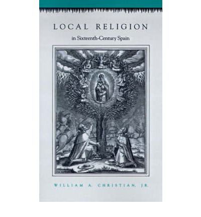 Local Religion in Sixteenth-Century Spain