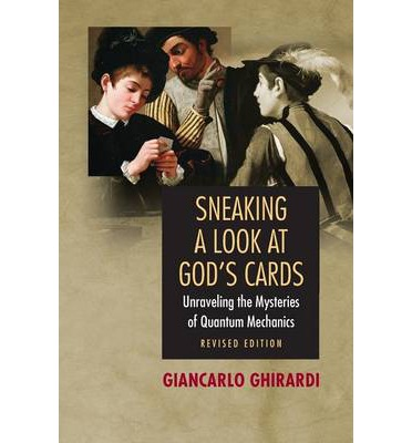 Sneaking a Look at God's Cards : Unraveling the Mysteries of Quantum Mechanics