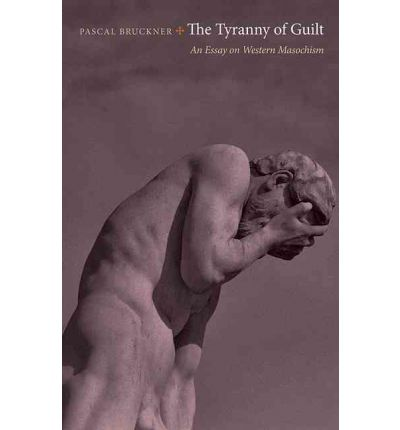 The Tyranny of Guilt