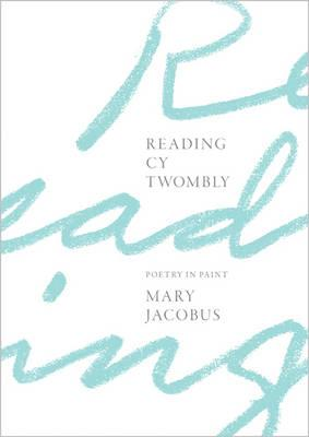 Reading Cy Twombly : Poetry in Paint