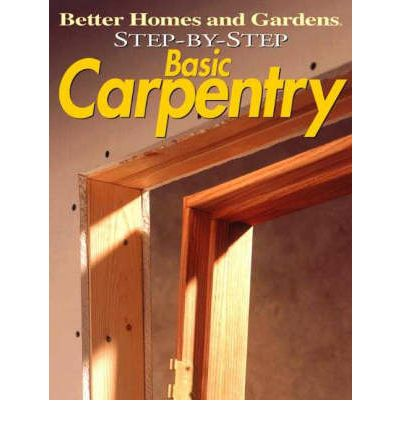 Basic Carpentry : Over 35 Easy-to-follow Projects