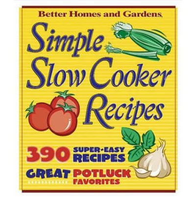 Simple slow cooker recipes better homes gardens Better homes and gardens recipes from last night