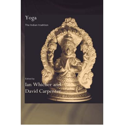 Yoga : The Indian Tradition