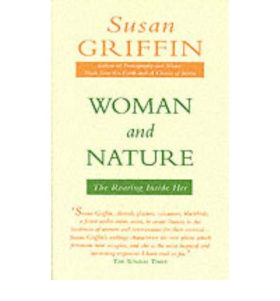 Woman and Nature : The Roaring Inside Her