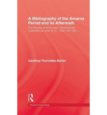 A Bibliography of the Amarna Period and its Aftermath