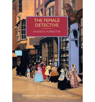 The Female Detective : The Original Lady Detective, 1864