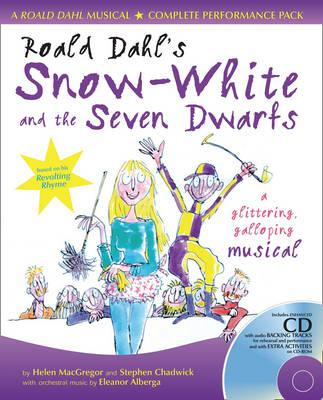 Roald Dahl's Snow-White and the Seven Dwarfs: Complete Performance Pack with Audio CD and CD-ROM