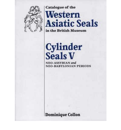 Catalogue of the Western Asiatic Seals in the British Museum: Cylinder Seals Bk.5