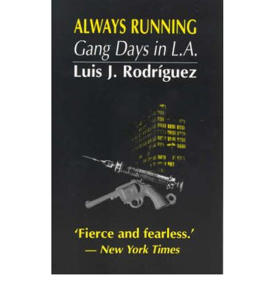 always running luis j rodriguez essay The best study guide to always running on the planet, from the creators of  sparknotes  welcome to the litcharts study guide on louis j rodriguez's  always running  luis rodriguez grew up in south los angeles in the 1960s   readers are encouraged to watch agnés varda's documentary-essay murmurs  (1981),.
