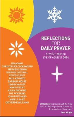 Reflections for Daily Prayer: Advent 2013 to Christ the King 2014
