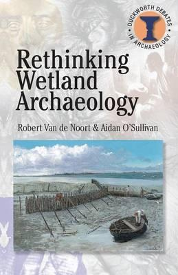 Rethinking Wetland Archaeology