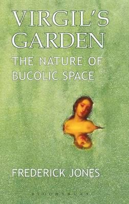 Virgil's Garden : The Nature of Bucolic Space